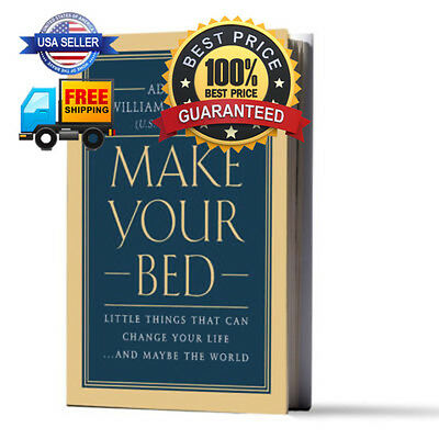 Make Your Bed Little Things That Can Change Your Life-And Maybe the World