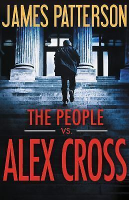 Alex Cross The People vs- Alex Cross 23 by James Patterson 2017 Hardcover