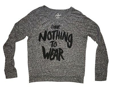 American Eagle Outfitters I Have Nothing to Wear Graphic Long Sleeve Shirt Small
