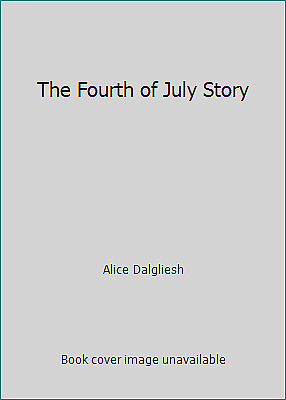 The Fourth of July Story by Alice Dalgliesh
