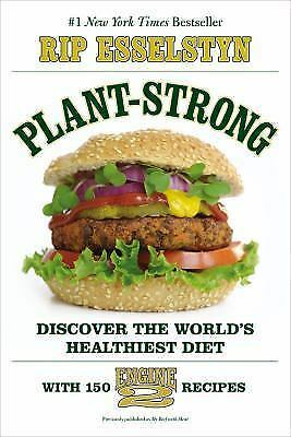 Plant-Strong Discover the Worlds Healthiest Diet by Rip Esselstyn - BRAND NEW