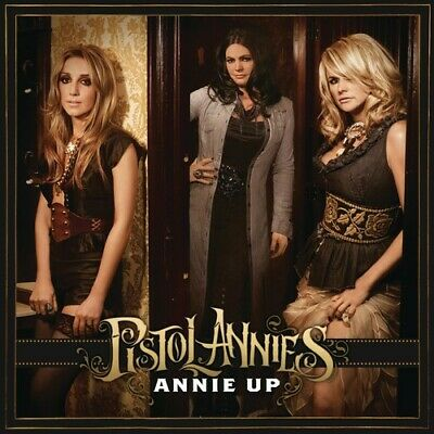 Pistol Annies - Annie Up New CD