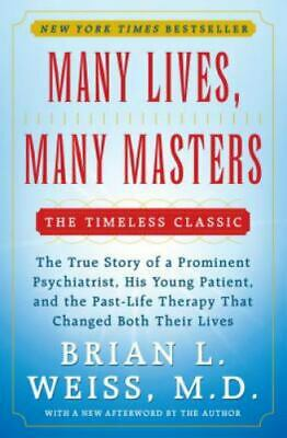 Many Lives Many Masters The True Story of a Prominent Psychiatrist His-