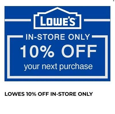 1X One Lowes 10 OFFCoupons - IN-STORE ONLY Valid thru-4-15-20 -FAST