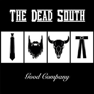 THE DEAD SOUTH - GOOD COMPANY NEW CD
