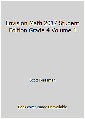Envision Math 2017 Student Edition Grade 4 Volume 1 by Scott Foresman