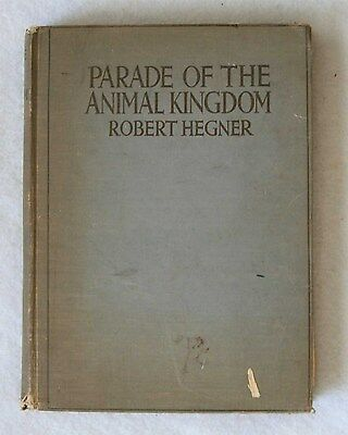 Parade of the Animal Kingdom by Robert William Hegner 1946 Hardcover