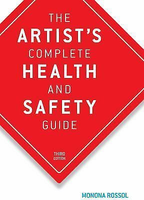 The Artists Complete Health and Safety Guide by Monona Rossol 2001 Paperback