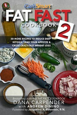 Fat Fast Cookbook 2 50 More Low-Carb High-Fat Recipes to Induce Deep Ketosis