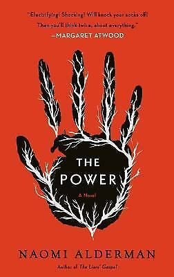 The Power by Naomi Alderman 2017 Hardcover