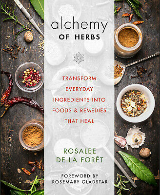Alchemy of Herbs Transform Everyday Ingredients into Foods and Remedies  PDF