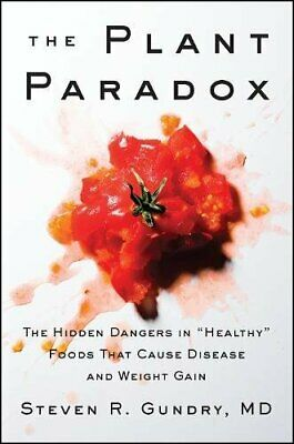 The Plant Paradox The Hidden Dangers in Healthy Foods That Cause Disease Eb00k