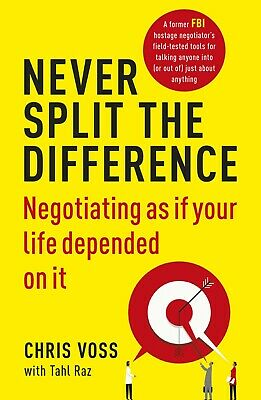 Never Split the Difference Negotiating as if Your Life by Chris Voss Paperbck