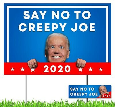 Creepy Joe Biden Yard Sign 2020 18 x 12 Free Bumper Sticker - Double Sided