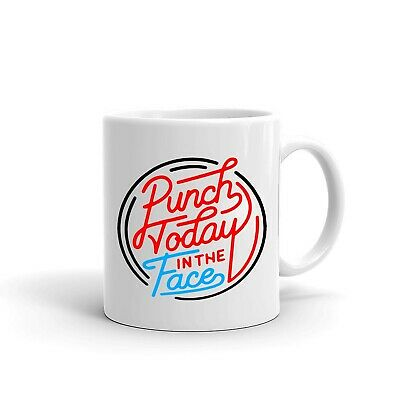 Custom Punch Today In The Face Coffee Mug Coffee Cup  Tea Cup 11 oz Funny Gift