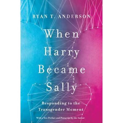 When Harry Became Sally Responding to the Transgender Movement Paperback