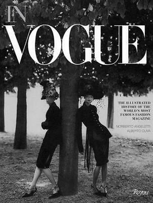 In Vogue An Illustrated History of the Worlds Most Famous Fashion Magazine by