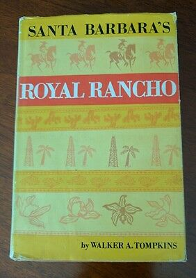 Santa Barbaras Royal Rancho by Walker A- Tompkins 1st edition signed 1960  DJ