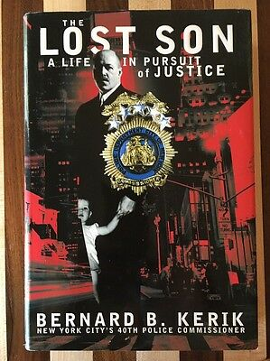 The Lost Son  A Life in Pursuit of Justice by Bernard B- Kerik 2001-1st Ed-
