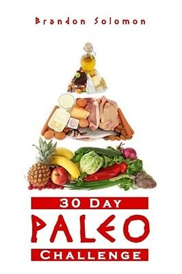 Paleo 30 Day Paleo Challenge Discover the Secret to Health and Rapid Weight book
