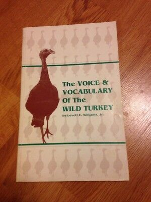 The Voice and Vocabulary of the Wild Turkey by Lovett E-Williams