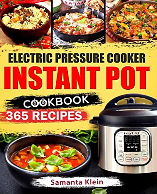 Instant Pot Cookbook 365 Recipes for your Electric Pressure Cooker Instant Pot