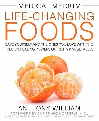 Medical Medium Life-Changing Foods by Anthony William New Paperback 2017