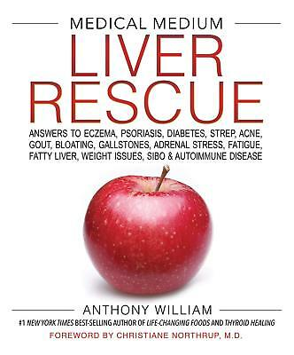BRAND NEW Medical Medium Liver Rescue by Anthony William 2018 Hardcover