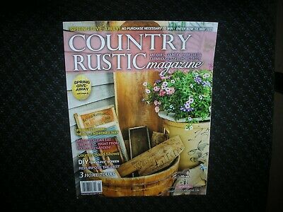 COUNTRY RUSTIC MAGAZINE SPRING 2019 PRIMITIVE COLONIAL ANTIQUES FARMHOUSE