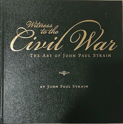 WITNESS TO THE CIVIL WAR JOHN PAUL STRAIN SN LTD ED LEATHER BOOK WITH PRINTS
