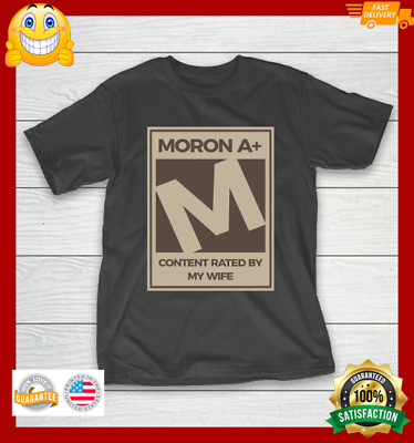 Father s Day Funny Gift Ideas Apparel Moron A Content Rated By My Wife Dad Fathe