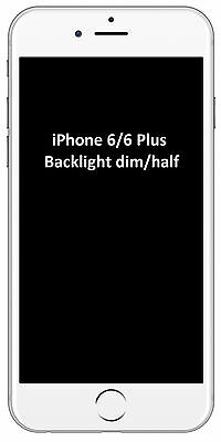 iPhone 6  6 Plus - Backlight  Half  Dim Backlight Repair Mail in Service only