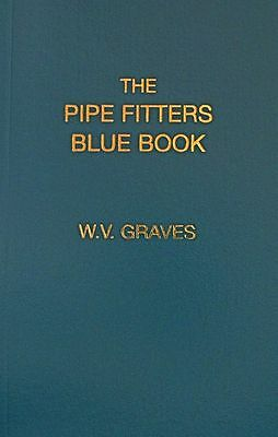 The Pipe Fitters Blue Book by W- V- Graves AUTHENTIC The Pipe Blble