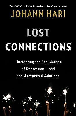 LOST CONNECTIONS by Johann Hari  Hardcover   NEW