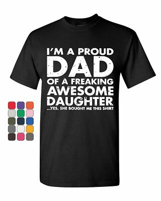 Proud Dad of Freaking Awesome Daughter T-Shirt Fathers Day