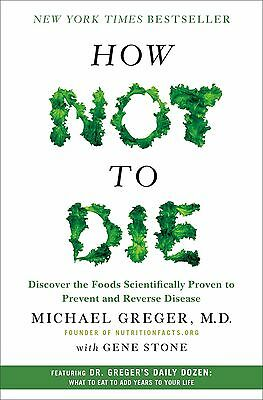 Like New How Not to Die Discover the Foods Scientifically by Michael Greger