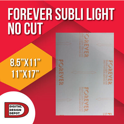 Forever Subli Light Not Cut 8-5x11-11x17 FREE SHIPPING