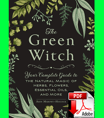 The Green Witch  Your Complete Guide to the Natural Magic 🔥P-D-F✅