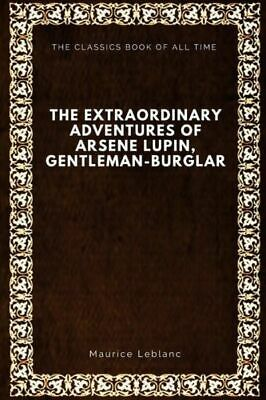 The Extraordinary Adventures Of Arsene Lupin Gentleman-Burglar