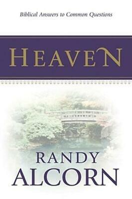 Heaven  Biblical Answers to Common Questions by Randy Alcorn 2004 Paperback