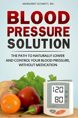 Blood Pressure Solution  The Path to Naturally Lower and Control Your Blood-