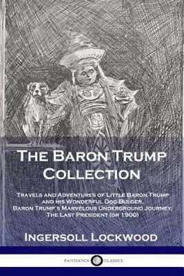 The Baron Trump Collection Travels And Adventures Of Little Baron Trump An-