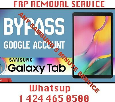 INSTANT SAMSUNG FRP REMOVALSERVICE FOR GALAXY TAB ALL MODELS 247 5 MINUTES