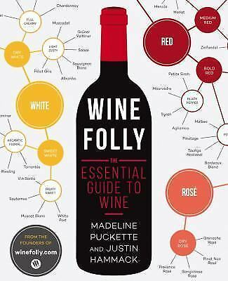 Wine Folly  The Visual Guide to Wine by Madeline Puckette and Justin Hammack 2