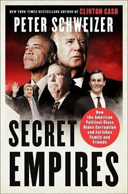 Secret Empires How the American  Political by Peter Schweizer Hardcover NEW