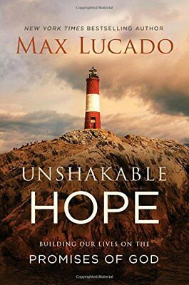 Unshakable Hope  Anchor Your Soul to the Promises of God by Max Lucado 2018 H