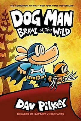 Dog Man Brawl of the Wild From the Creator of Captain Underpants  £b00k