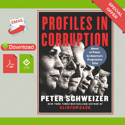 Profiles in Corruption Abuse of Power by Americas Progressive Elite