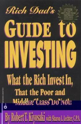 Rich Dads Guide to Investing  What the Rich Invest In That the Poor and-