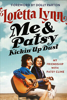 Me - Patsy Kickin Up Dust My Friendship with Patsy Cline by Loretta Lynn and D